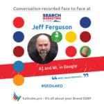 Jeff Ferguson #SEOisAEO searchsummitau