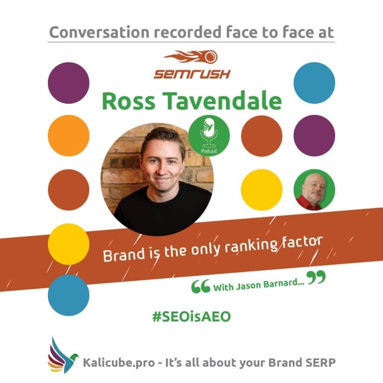 Ross Tavendale #SEOisAEO SEMrushLIVE19