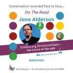 Jono Alderson #SEOisAEO OnTheRoad