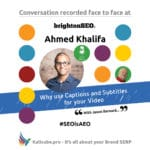 Ahmed Khalifa #SEOisAEO BrightonSEO