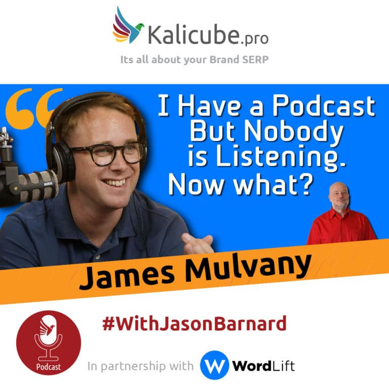 James Mulvany with Jason Barnard - Podcast