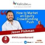 Jason Fishman with Jason Barnard - How to Market an Equity Crowdfunding Push