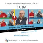 Google is Your New Homepage (Greg Gifford with Jason Barnard)