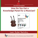 3 step process for getting a knowledge panel for any musician