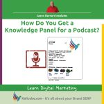 3 step process for getting a knowledge panel for a podcast.