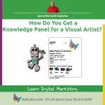 3 step process for getting a knowledge panel for a visual artist.