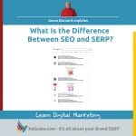 The difference between SEO and SERP